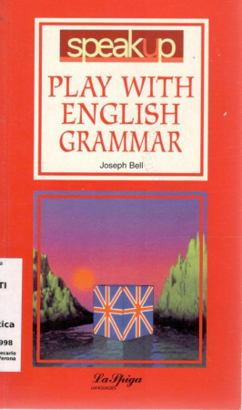 Play with English Grammar / Joseph Bell