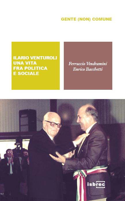 Ilario Venturoli: Una vita fra politica e sociale: Gente (non) comune