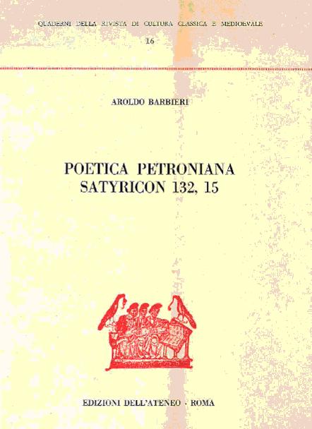 Poetica petroniana. Satyricon 132, 15
