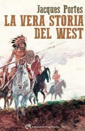 La vera storia del West