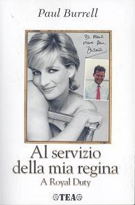 Al servizio della mia regina = A Royal Duty / Paul Burrell ; traduzione di Renata Moro