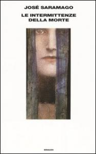 Le intermittenze della morte / José Saramago ; traduzione di Rita Desti