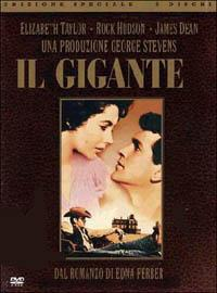 Ilgigante / regia di George Stevens ; principali interpreti: Elizabeth Taylor, Rock Hudson, James Dean, Carroll Baker, Mercedes McCambridge, Chill Wills, Sal Mineo, Dennis Hopper, Rod Taylor