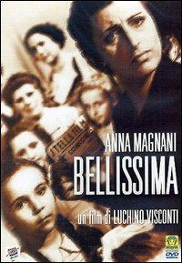 Bellissima [videoregistrazione] / un film di Luchino Visconti ; con Anna Magnani, Walter Chiari, Tina Apicella, Gastone Renzelli, Alessandro Blasetti DVD