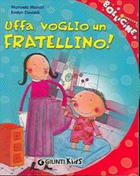 Uffa, voglio un fratellino! / Manuela Monari, Evelyn Daviddi
