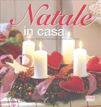 Natale in casa : tavole, ricette e addobbi per creare atmosfera