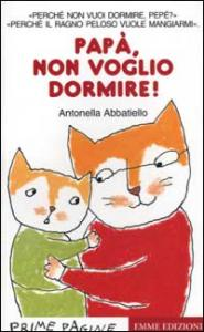 Papà, non voglio dormire! / Antonella Abbatiello