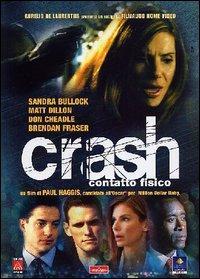 Crash : contatto fisico [Videoregistrazione] / un film di Paul Haggis ; con Sandra Bullock, Matt Dillon, Don Cheadle ... [et al.]