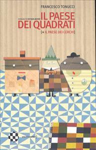 Il paese dei quadrati : + Il paese dei cerhi / Francesco Tonucci ; disegni di Osther Mayer