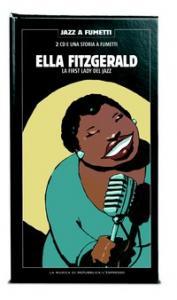 Ella Fitzgerald : la first lady del jazz / a cura di Bruno Theol ; disegni, dialoghi e illustrazione di copertina: Steg