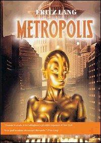 Metropolis [Videoregistrazione] / [regia di] Fritz Lang ; [principali interpreti: Brigitte Helm; Gustav Fröhlich; Alfred Abel; Rudolf Klein-Rogge; Fritz Rasp; Theodor Loos; Heinrich George