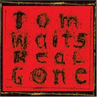 Real gone / Tom Waits