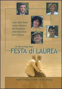 Festa di laurea [Videoregistrazione] / un film di Pupi Avati ; con Carlo Delle Piane, Aurore Clement, Nik Novecento, Lidia Broccolino, Dario Parisini