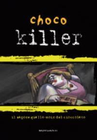 Choco killer : il sapore giallo-noir del cioccolato