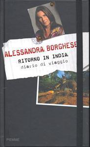 Ritorno in India : diario di viaggio / Alessandra Borghese