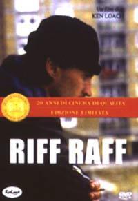 Riff Raff : meglio perderli che trovarli / un film di Ken Loach ; principali interpreti: Emer McCourt, Robert Carlyle, George Moss, Ricky Tomlinson, Jimmy Coleman, Peter Mullan