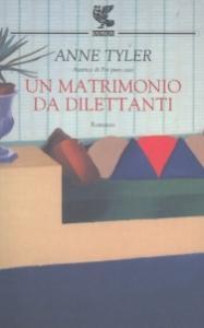 Un matrimonio da dilettanti / Anne Tyler ; traduzione di Laura Pignatti