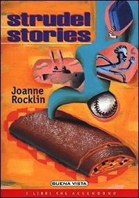 Strudel stories / Joanne Rocklin ; traduzione di Simona Vinci