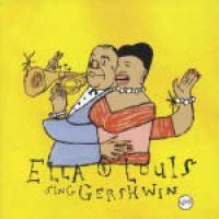 Ella & Louis Sing Gershwin / Ella Fitzgerald, Louis Armstrong