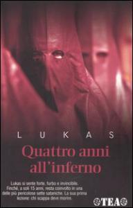 Quattro anni all'inferno / Lukas ; traduzione di Lidia Perria