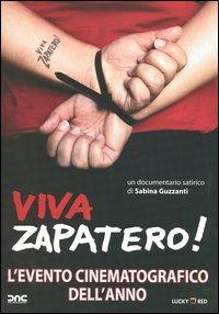 Viva Zapatero! / Sabina Guzzanti