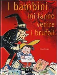 I     bambini mi fanno venire i brufoli / Gérard Franquin ; [testo italiano a cura di Sabina Colloredo]