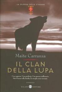 Il  clan della lupa / Maite Carranza ; traduzione di Anna Benvenuti