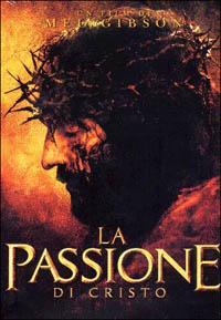 La passione di Cristo [Videoregistrazione] / un film di Mel Gibson ; con Jim Caviezel, Monica Bellucci DVD