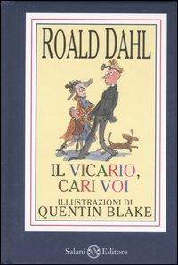 Il vicario, cari voi / Roald Dahl ; illustrazioni di Quentin Blake ; traduzione di Manuela Barranu e Dida Paggi