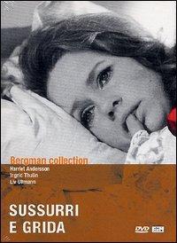 Sussurri e grida [Videoregistrazione] / regia di Ingmar Bergman ; principali interpreti: Ingrid Thulin, Harriet Andersson, Liv Ullmann, Kari Sylwan, Anders Ek