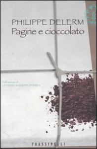 Pagine e cioccolato / Philippe Delerm ; traduzione di Elena Riva