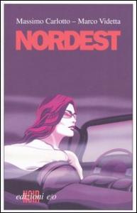 Nordest / Massimo Carlotto, Marco Videtta
