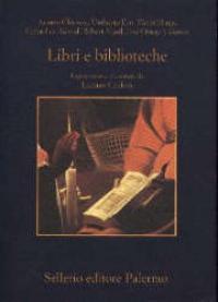 Libri e biblioteche / Adamo Chiusole ... [et al.] ; pagine scelte e presentate da Luciano Canfora