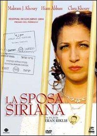 La sposa siriana [videoregistrazione] / un film di Eran Riklis ; con Makram J. Khoury, Hiam Abbass, Clara Khoury