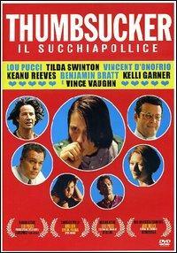 Thumbsucker. Il succhiapollice [Videoregistrazione] / un film di Mike Mills ; con Tilda Swinton, Vincent D'Onofrio, Vince Vaughn, Keanu Reeves,  Lou Taylor Pucci, Chase Offerle... [et al.]