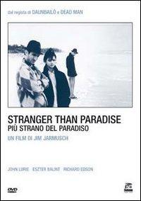 Stranger Than Paradise = Più strano del paradiso [Videoregistrazione] / un film di Jim Jarmusch
