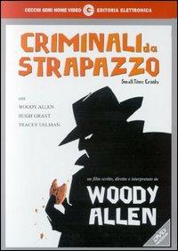 Criminali da strapazzo [videoregistrazione] / un film scritto, diretto e interpretato da Woody Allen ; con Hugh Grant, Tracey Ullman