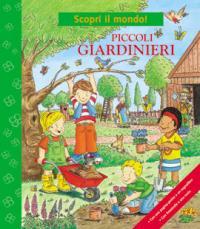 Piccoli giardinieri / testo: Barbara Wernsing-Bottmeyer ; illustrazioni: Niklas Bower