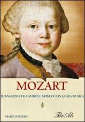 Mozart: il ragazzo che cambiò il mondo con la sua musica