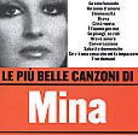 Le più belle canzoni di... Mina [Audioregistrazione]