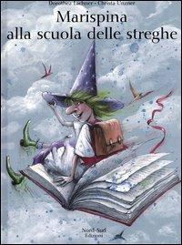 Marispina alla scuola delle streghe / una storia di Dorothea Lachner ; illustrata da Christa Unzner e tradotta da Barbara Ponti