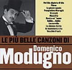 Le più belle canzoni di... Domenico Modugno [audioregistrazione]