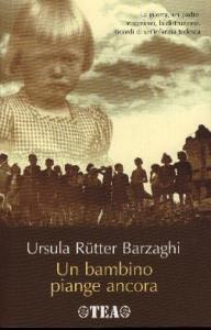 Un bambino piange ancora / Ursula Rutter Barzaghi