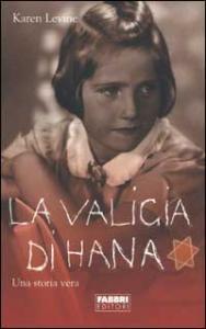 La valigia di Hana : una storia vera / Karen Levine ; traduzione di Roberta Garbarini