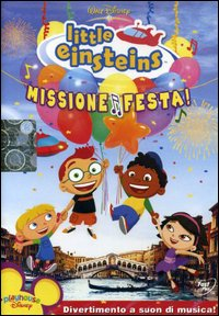Little Einsteins. Missione festa