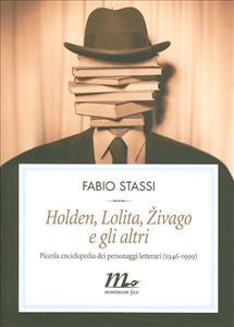 Holden ,  Lolita ,  Zivago  e gli  altri