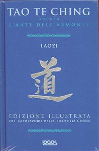 Tao Te Ching ovvero, L'arte dell'armonia
