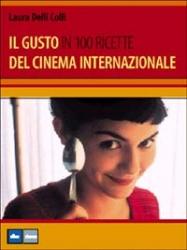Il Gusto del cinema internazionale in 100 ricette