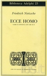 Ecce homo. Come si diventa ciò che si è