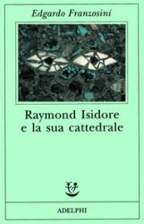 Raymond Isidore e la sua cattedrale